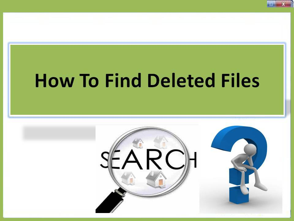 How To Find Deleted Files 4.0.0.32